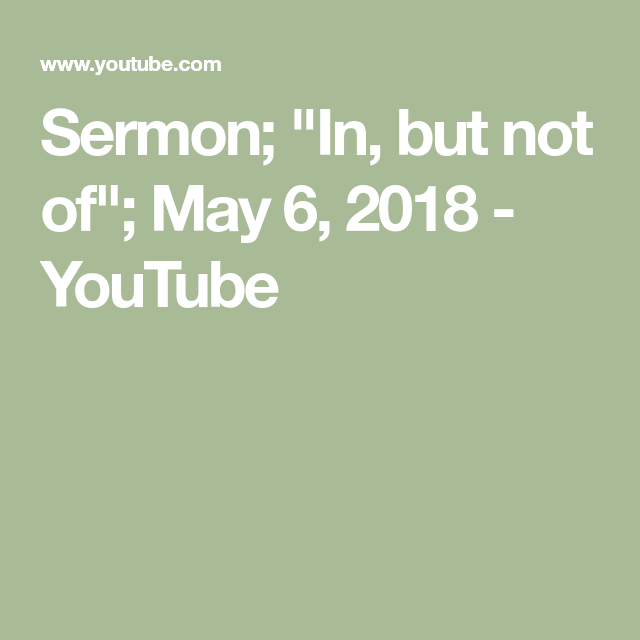 Sermon for may 6 2018